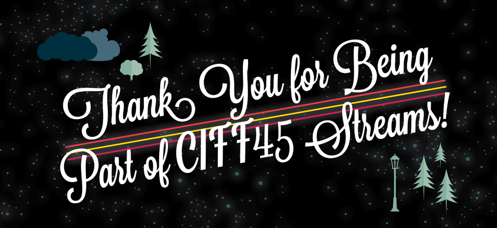 Thank You For Being Part of CIFF45 Streams